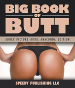 Big Book Of Butts (Adult Picture Book: Anaconda Edition)