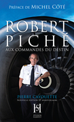 ROBERT PICHÉ aux commandes du destin