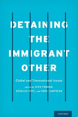 Detaining the Immigrant Other