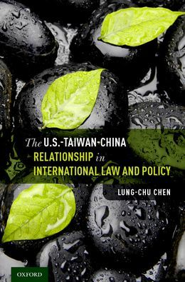 The U.S.-Taiwan-China Relationship in International Law and Policy
