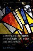Selfless Love and Human Flourishing in Paul Tillich and Iris Murdoch
