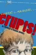 Phineas L. MacGuire . . . Erupts!