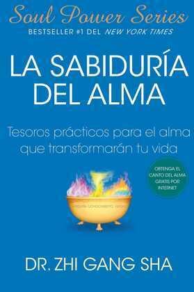 La Sabiduria del Alma (Soul Wisdom; Spanish edition): Tesoros practicos para el alma que transformaran s