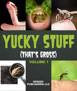 Yucky Stuff (That's Gross Volume 1)