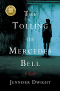 The Tolling of Mercedes Bell: A Novel