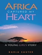 Africa Captured My Heart: A Young Girl's Story