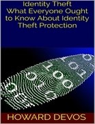 Identity Theft: What Everyone Ought to Know About Identity Theft Protection