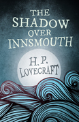 The Shadow Over Innsmouth (Fantasy and Horror Classics)