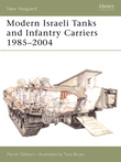 Modern Israeli Tanks and Infantry Carriers 1985Â?2004