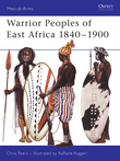Warrior Peoples of East Africa 1840Â?1900