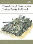 Crusader and Covenanter Cruiser Tanks 1939Â?45