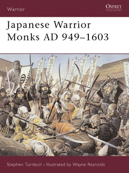 Japanese Warrior Monks AD 949Â?1603