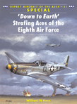 Â?Down to Earth' Strafing Aces of the Eighth Air Force