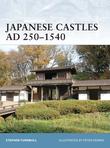 Japanese Castles AD 250Â?1540