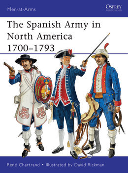 The Spanish Army in North America 1700Â?1793