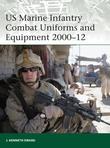 US Marine Infantry Combat Uniforms and Equipment 2000Â?12
