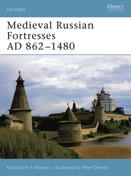 Medieval Russian Fortresses AD 862Â?1480