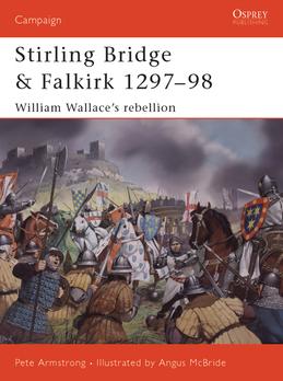 Stirling Bridge and Falkirk 1297Â?98