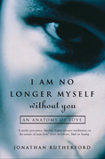 I Am No Longer Myself Without You: How Men Love Women