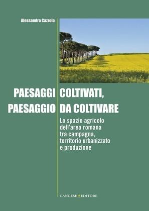 Paesaggi coltivati, paesaggio da coltivare