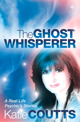 The Ghost Whisperer: A Real-Life Psychic's Stories