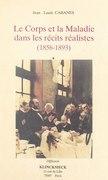 Le corps et la maladie dans les récits réalistes (1856-1893)
