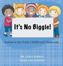 It's No Biggie: Autism in the Early Childhood Classroom