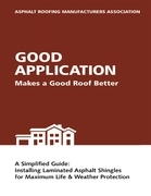Good Application Makes a Good Roof Better: A Simplified Guide: Installing Laminated Asphalt Shingles for Maximum Life & Weather Protection