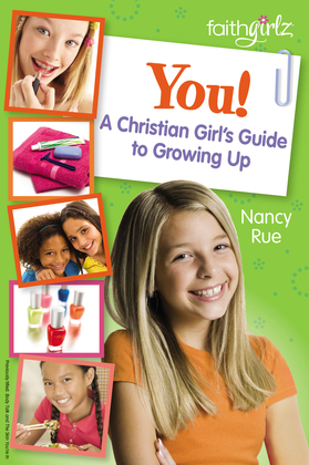 You! A Christian Girl's Guide to Growing Up