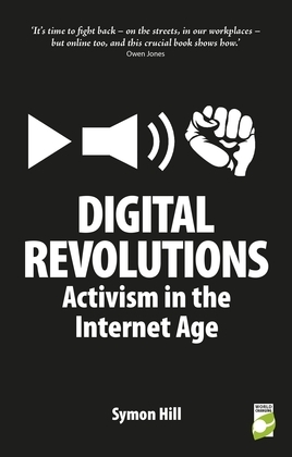 Digital Revolutions: Activism in the Internet Age