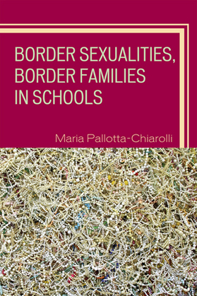 Border Sexualities, Border Families in Schools