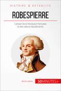Robespierre, l'ncorruptible défenseur du peuple