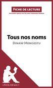 Tous nos noms de Dinaw Mengestu (Fiche de lecture)