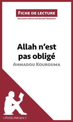 Allah n'est pas obligé d'Ahmadou Kourouma (Fiche de lecture)