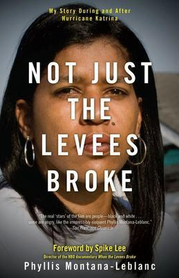Not Just the Levees Broke