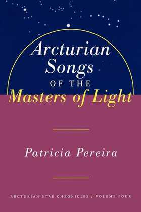 Arcturian Songs Of The Masters Of Light