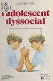 L'adolescent dyssocial. Les avatars du narcissisme primaire, incidences psychothérapiques