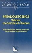 Préadolescence : théorie, recherche et clinique