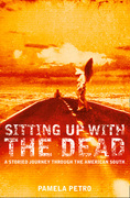 Sitting Up With the Dead: A Storied Journey Through the American South