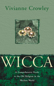 Wicca: A comprehensive guide to the Old Religion in the modern world