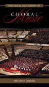 Historical Dictionary of Choral Music