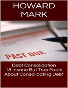 Debt Consolidation: 18 Insane But True Facts About Consolidating Debt