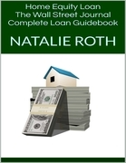 Home Equity Loan: The Wall Street Journal Complete Loan Guidebook