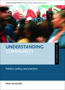 Understanding community (second edition): Politics, policy and practice