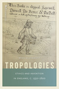 Tropologies: Ethics and Invention in England, c.1350-1600