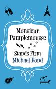 Monsieur Pamplemousse Stands Firm