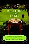 Together at the Table: A Novel of Lost Love and Second Helpings