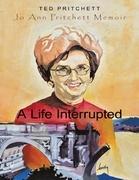 A Life Interrupted: Jo Ann Howard Pritchett Memoir
