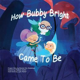 How Bubby Bright Came To Be