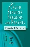 Just in Time! Easter Services, Sermons, and Prayers